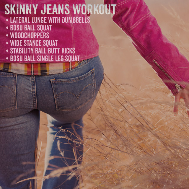 The Skinny Jeans Workout