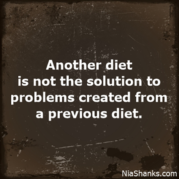 Diet Problems Quote from Nia Shanks