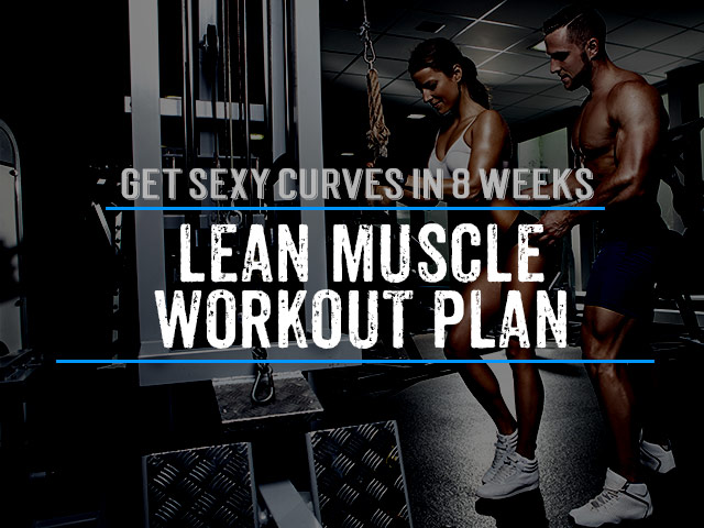 Lean Muscle Workout Plan
